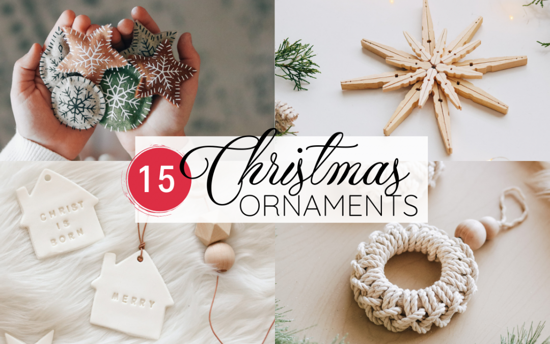 15 Christmas Ornaments You Can Make!